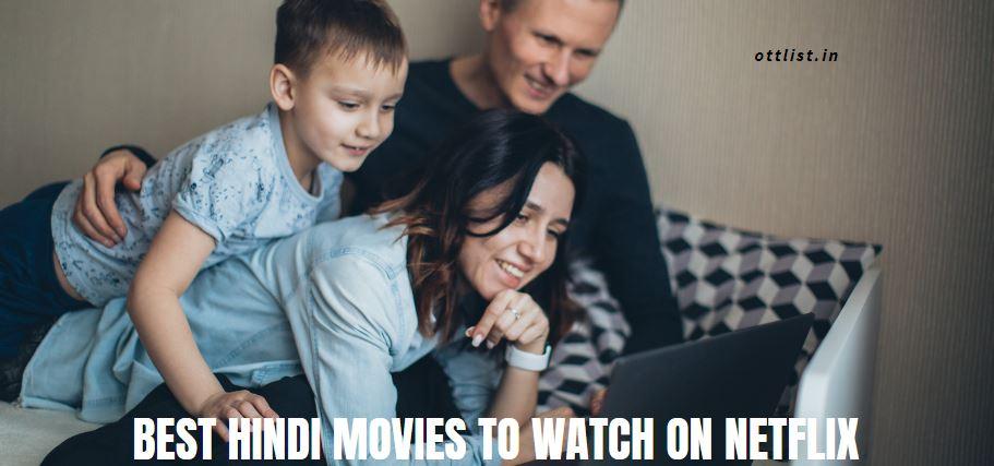 Best Hindi Movies To Watch on Netflix