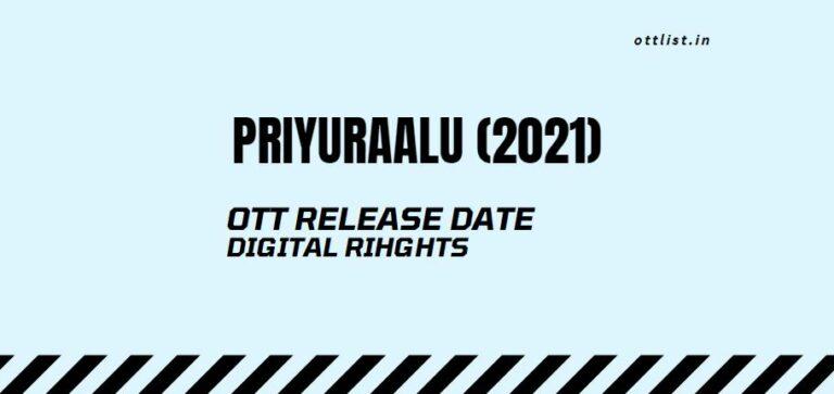 Priyuraalu OTT Release Date