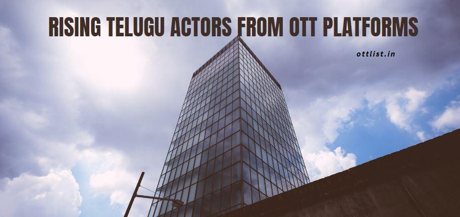 Rising Telugu Actors From OTT Platforms