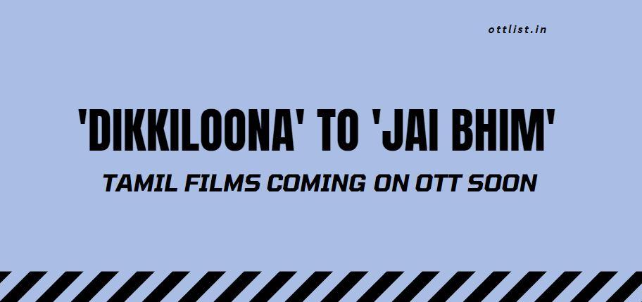 Tamil films Coming on OTT soon