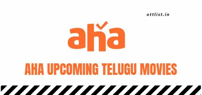 aha upcoming telugu movies 2021