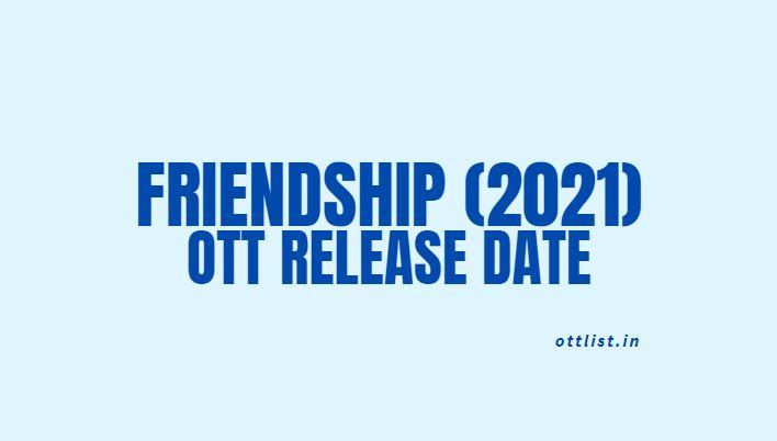friendship movie ott release date