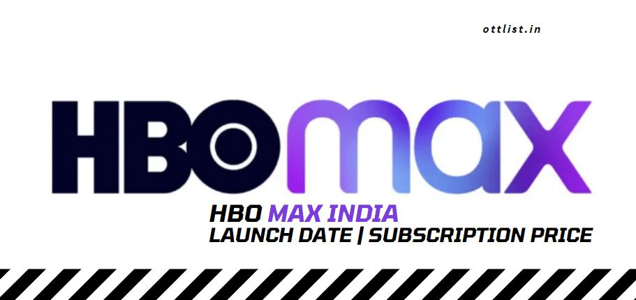 hbo max india subscription price and launch date
