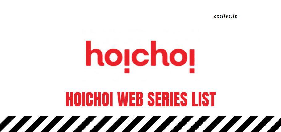 hoichoi web series list 2021-2022