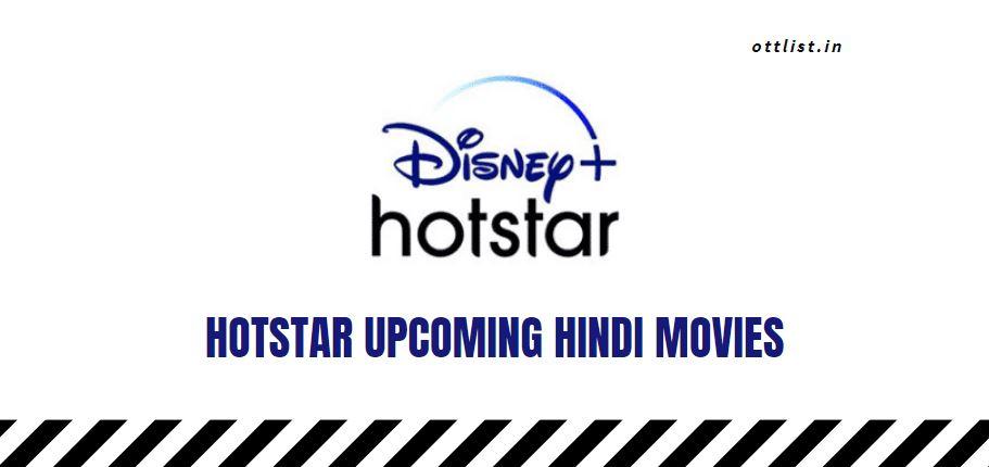 hotstar upcoming hindi movies 2021-2022