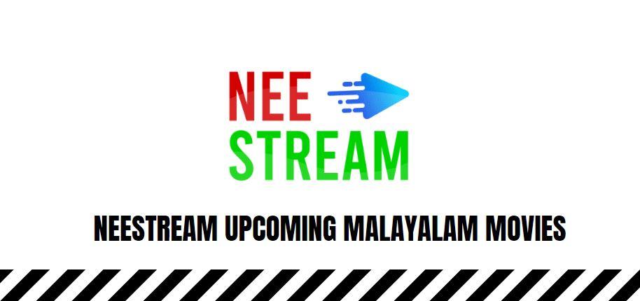 neestream upcoming malayalam movies