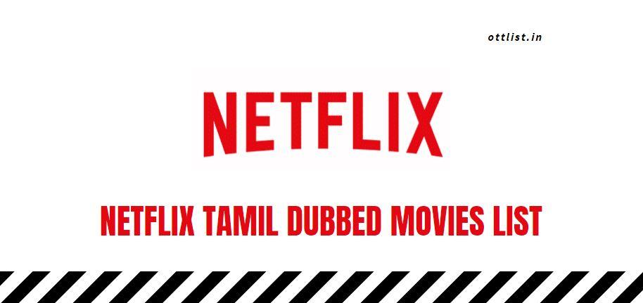 netflix tamil dubbed movies list