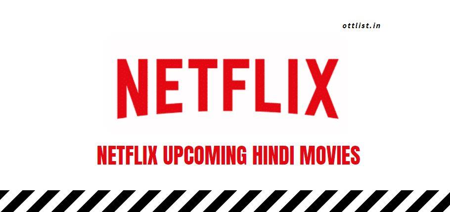 netflix upcoming hindi movies 2021-2022