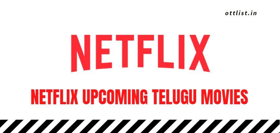 upcoming netflix telugu movies list 2021