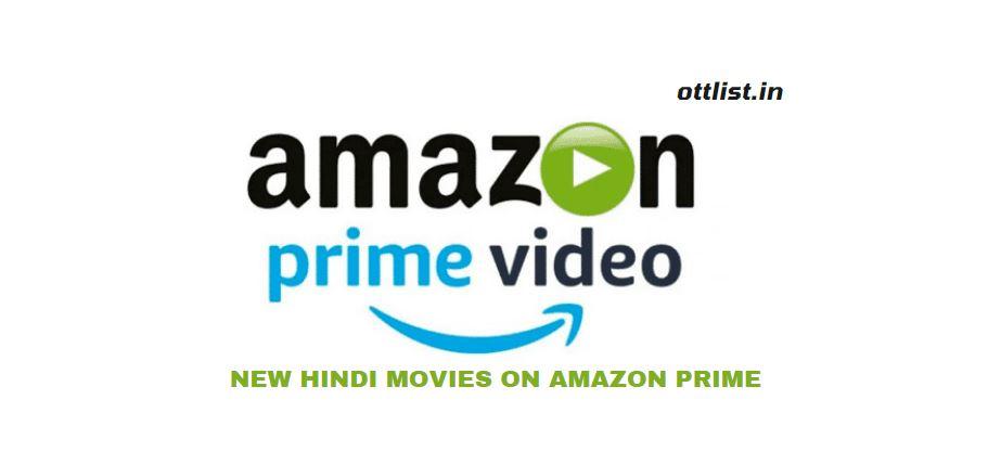new hindi movies on amazon prime 2021 list