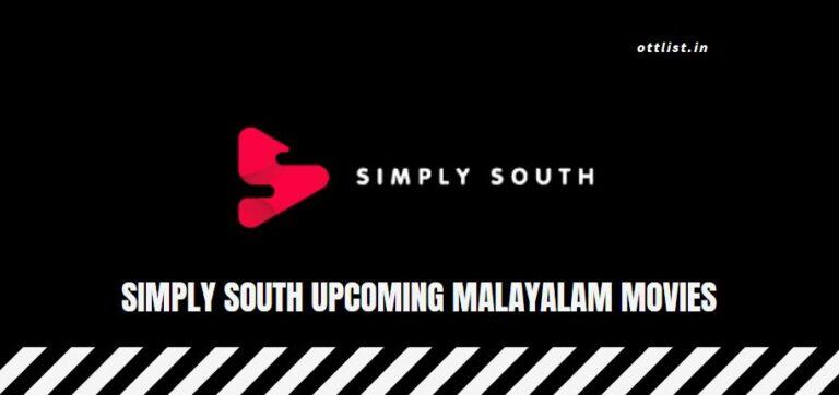 simply south upcoming malayalam movies