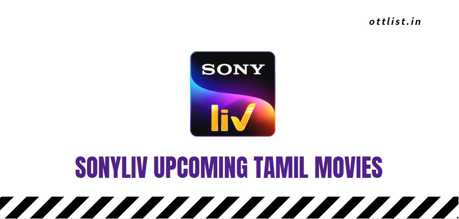 sony Liv upcoming tamil movies 2021