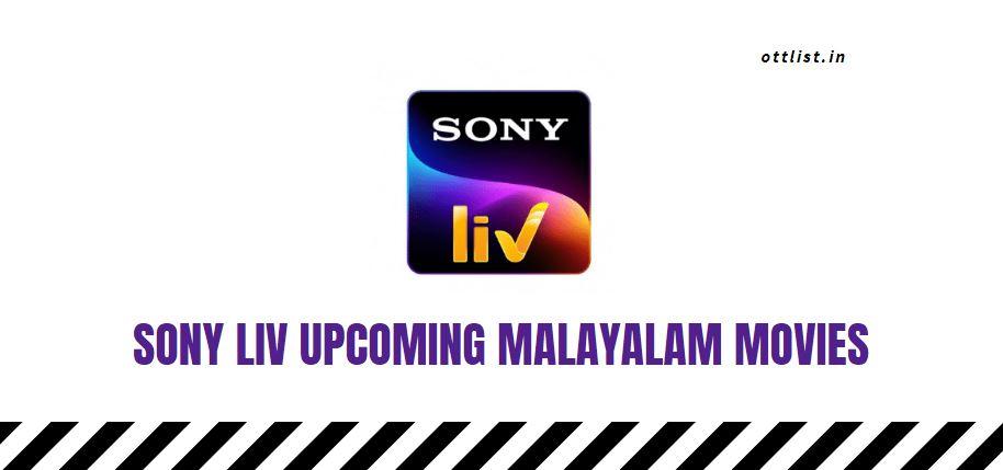 sony liv upcoming malayalam movies
