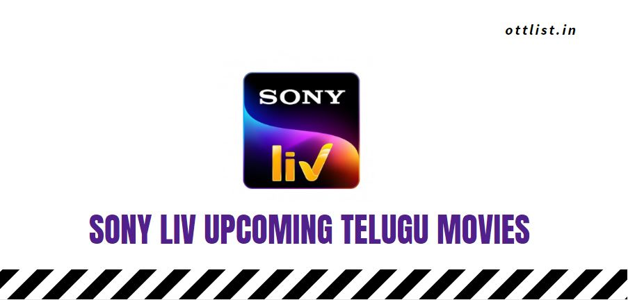 sony liv upcoming telugu movies 2021-22