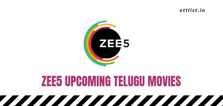 zee5 upcoming telugu movies 2021