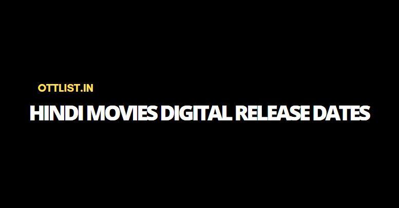 Hindi Movies Digital Release Dates