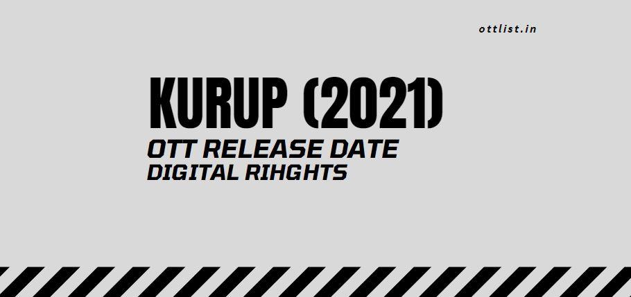 Kurup OTT Release Date