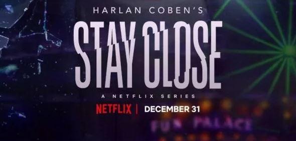 Stay Close Netflix Series OTT Release Date
