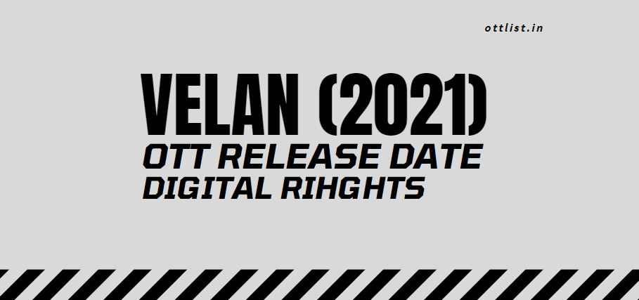 Velan Tamil Movie OTT Release Date