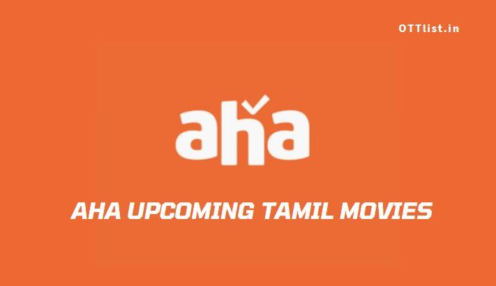 aha upcoming tamil movies list