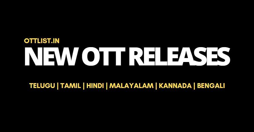 new ott releases india tamil, telugu, hindi, malayalam